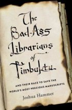 September 27th - The Bad-Ass Librarians of Timbuktu